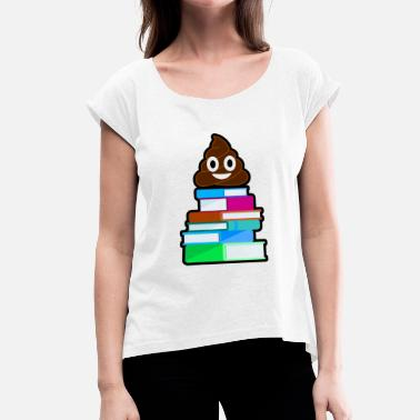 Shit Reading Shit books shit - Women's T-Shirt with rolled up sleeves