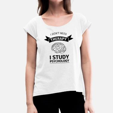 Psychology Psychology Psychologist studying student - Women's T-Shirt with rolled up sleeves