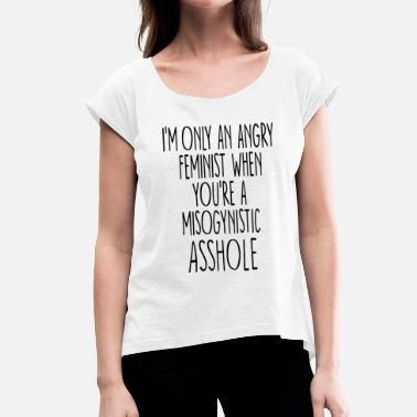 Feminist Quotes Feminist Quote - Women's T-Shirt with rolled up sleeves
