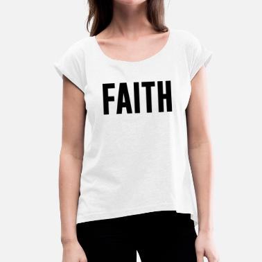 Islamic Quotes Faith Quote - Women's T-Shirt with rolled up sleeves