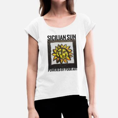 Sicilian Sicilian Sun - Women's T-Shirt with rolled up sleeves