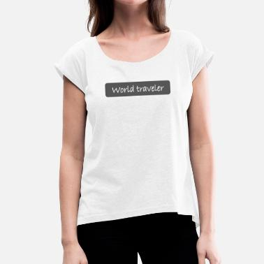 World Travel world traveler - Frauen T-Shirt mit gerollten Ärmeln