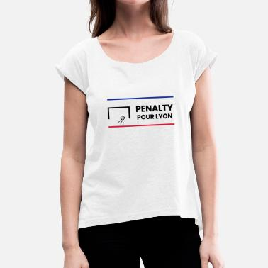 Penalty Kick Penalty for Lyon - Women's T-Shirt with rolled up sleeves