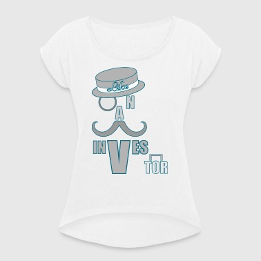 Mustache investor - Women's T-Shirt with rolled up sleeves