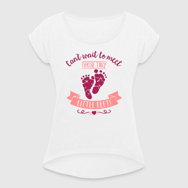 Can't wait to meet those tiny little feet - Baby - Women's T-shirt with rolled up sleeves