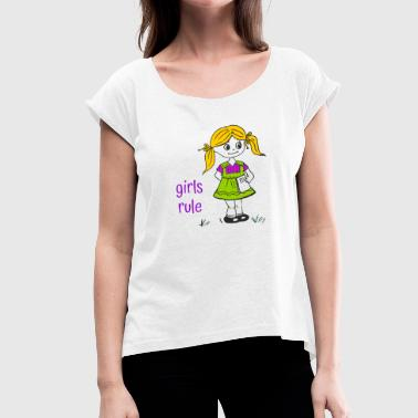 Girls Rule - Women's T-Shirt with rolled up sleeves