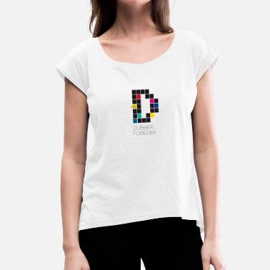 Dubber dub dubber forever Music Video Game Trend d pixel - Women's T-Shirt with rolled up sleeves