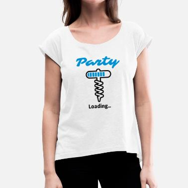 Party Loading Party Loading ... - Women's T-Shirt with rolled up sleeves