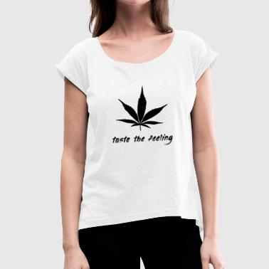 Hemp cannabis cannabis drugs - Women's T-Shirt with rolled up sleeves