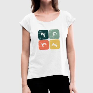 Highrise Building Tricking is passion Parcour somersault jump - Women's T-Shirt with rolled up sleeves