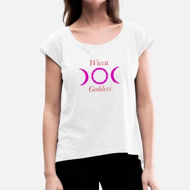 Wicca wicca goddess - Women's T-Shirt with rolled up sleeves