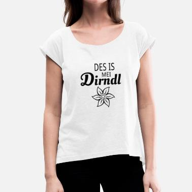 Edelweiss Dirndl This is my dirndl - Edelweiss - Oktoberfest - Women's T-Shirt with rolled up sleeves