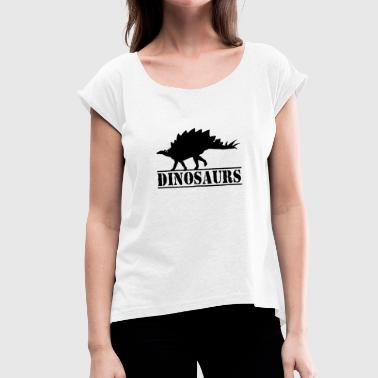 Dinosaurs Spike Stegosaurus dinosaurs - Women's T-Shirt with rolled up sleeves