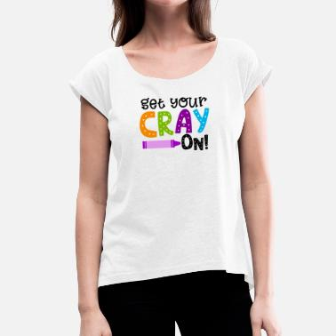 Cray Get Your Cray On - T-shirt med upprullade ärmar dam