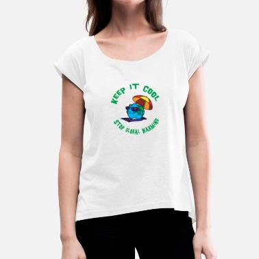 Warming Earth Day Stop Global Warming - T-shirt med upprullade ärmar dam
