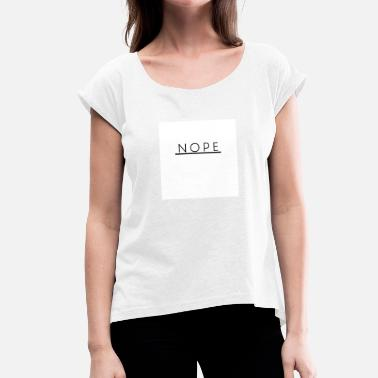Neea NOPE - Women's T-Shirt with rolled up sleeves