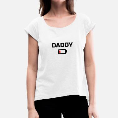 Energy DADDY Low Battery Energy T-Shirt BLACK LABELED - Naisten T-paita, jossa rullatut hihat
