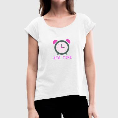 Its time - Women's T-Shirt with rolled up sleeves