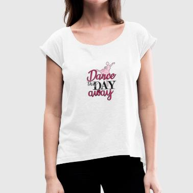 Ballet Dancer Ballerina Dancing Pirouette - Women's T-Shirt with rolled up sleeves