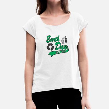 Earth Day 2017 Earth Day 2017 - Women's T-Shirt with rolled up sleeves