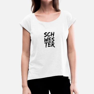 Big Letter Sister - Big lettering - Women's T-Shirt with rolled up sleeves
