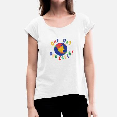 Earth Day 2017 Earth Day One Day One Earth - Women's T-Shirt with rolled up sleeves