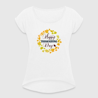 Thanksgiving - Happy THANKSGIVING Day - T-shirt med upprullade ärmar dam