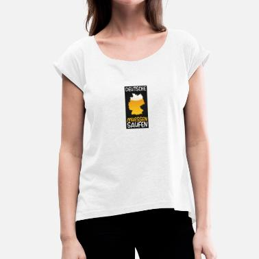 Germans have to drink - Women's T-Shirt with rolled up sleeves