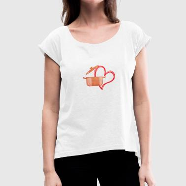 Cooking Pot Love cooking cooking pot cooking gift idea - Women's T-Shirt with rolled up sleeves