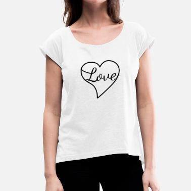Love With Heart Love with heart - Liebe - Frauen T-Shirt mit gerollten Ärmeln