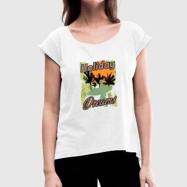 holidays on the beach - Women's T-Shirt with rolled up sleeves