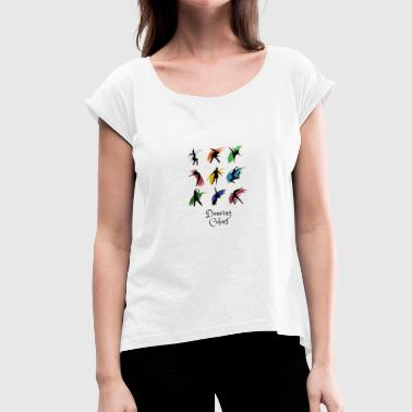 dancing colors - Women's T-Shirt with rolled up sleeves