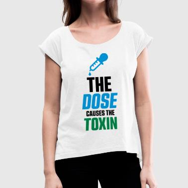 Toxin THE CAN CAUSES THE TOXIN - Women's T-Shirt with rolled up sleeves