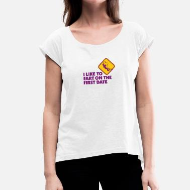 Fart Gas Mask I Like To Fart On The First Date. - Women's T-Shirt with rolled up sleeves