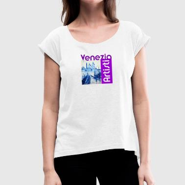 Venezia Venice: Venezia Artisti violett - Women's T-Shirt with rolled up sleeves