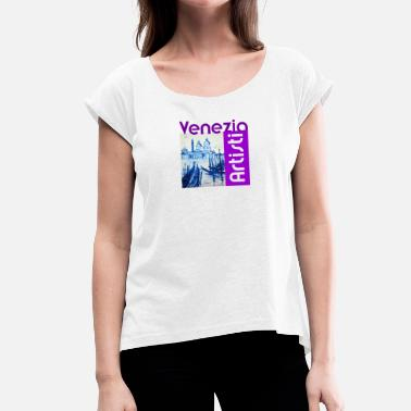 Violette Venice: Venezia Artisti violett - Women's T-Shirt with rolled up sleeves