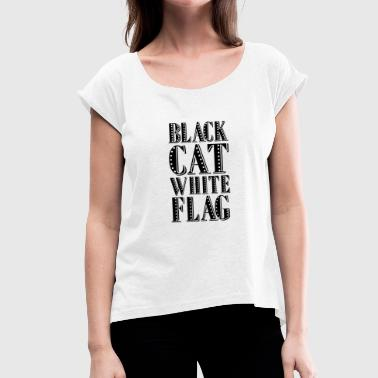 Black cat white flag - black - Women's T-Shirt with rolled up sleeves