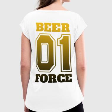 Beer Force 01 - Party Team N1 - Women's T-Shirt with rolled up sleeves