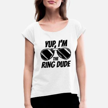 Bling Yup, Ich Bin Der Ring-Dude Security - Frauen T-Shirt mit gerollten Ärmeln