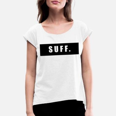 Suff Suff and party - Women's Rolled Sleeve T-Shirt