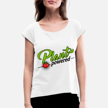 Plant Power Vegan - Plant Powered (Tomato) - Women's T-Shirt with rolled up sleeves