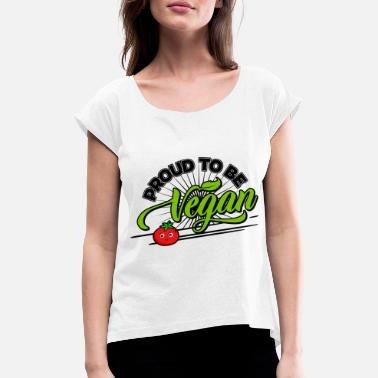 Vegan And Proud Vegan - Proud to Be Vegan (Tomato) - Women's T-Shirt with rolled up sleeves