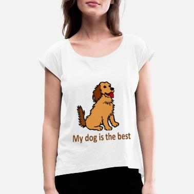 Name Day dog the best - Women's Rolled Sleeve T-Shirt