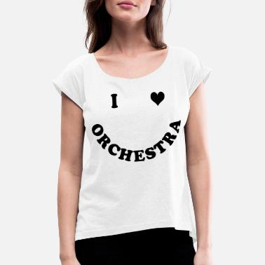 Orchestra orchestra - Women's Rolled Sleeve T-Shirt