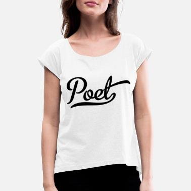 Poet poet - Women's T-Shirt with rolled up sleeves
