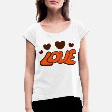Hodetelefoner Love - Women's Rolled Sleeve T-Shirt