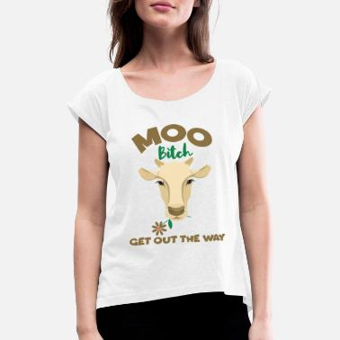 Milking Muh Cow Get Out The Way Funny Cow With Flower Cows - Women's Rolled Sleeve T-Shirt