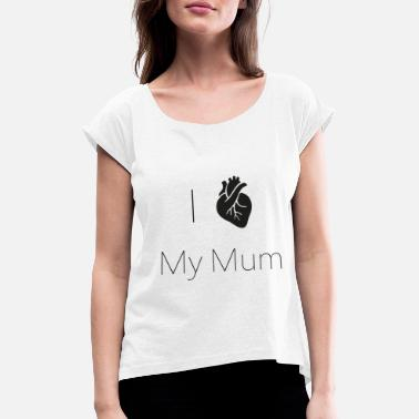 Mumford And Sons I heart my mum - Frauen T-Shirt mit gerollten Ärmeln