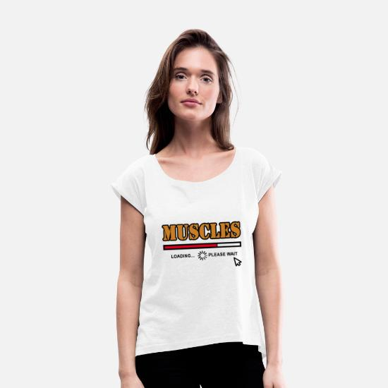 Gift Idea T-Shirts - muscles - Women's Rolled Sleeve T-Shirt white