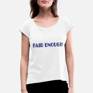 Ok fair enough - T-shirt med rulleærmer dame